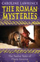 Pdf The Roman Mysteries: The Twelve Tasks of Flavia Gemina Telecharger
