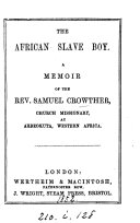 The African slave boy  a memoir of S  Crowther