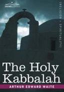 The Holy Kabbalah Pdf/ePub eBook