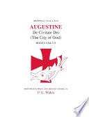 Augustine  De Civitate Dei The City of God Books VI and VII