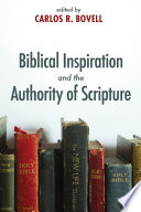 Biblical Inspiration and the Authority of Scripture