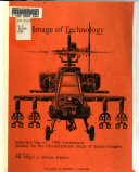 The Image of Technology in Literature  the Media  and Society   Selected Papers  from The  1994 Conference  of The  Society for the Interdisciplinary Study of Social Imagery