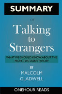 SUMMARY Of Talking to Strangers