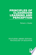 Principles of Classroom Learning and Perception