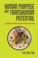 Human Purpose and Transhuman Potential [Pdf/ePub] eBook