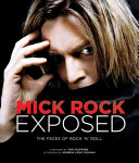 Mick Rock Exposed