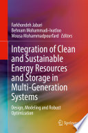 Integration of Clean and Sustainable Energy Resources and Storage in Multi Generation Systems