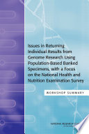 Issues in Returning Individual Results from Genome Research Using Population Based Banked Specimens  with a Focus on the National Health and Nutrition Examination Survey Book