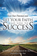 Live Your Potential and Let Your Faith Lead You to Success
