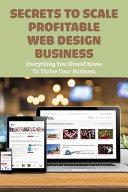 Secrets To Scale Profitable Web Design Business