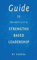 Guide to Tom Rath   Et Al Strengths Based Leadership