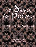 52 Days  63 Poems   15 Jan  2004   06 Mar 2004