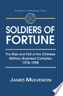 Soldiers Of Fortune The Rise And Fall Of The Chinese Military Business Complex 1978 1998