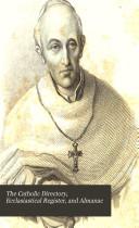 The Catholic Directory  Ecclasiastical Register  and Almanac