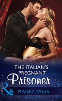 The Italian s Pregnant Prisoner  Mills   Boon Modern   Once Upon a Seduction     Book 3
