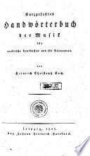 Kurzgefasstes Handwörterbuch der Musik für praktische Tonkünstler und für Dilettanten
