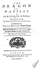 The Dragon of Wantley. A Burlesque Opera ... Moderniz'd from the Old Ballad After the Italian Manner, by Sig. Carini. The Second Edition