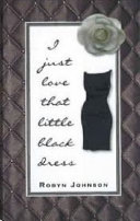 I Just Love That Little Black Dress Book
