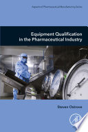 Equipment Qualification in the Pharmaceutical Industry Book