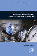 Equipment Qualification in the Pharmaceutical Industry [Pdf/ePub] eBook