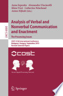Analysis of Verbal and Nonverbal Communication and Enactment The Processing Issues