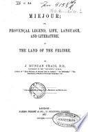 Miejour; or, provençal legend, life, language and literature, in the Land of the Felibre Pdf/ePub eBook