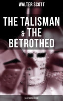 The Talisman & The Betrothed (Illustrated Edition) Book