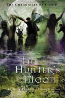 The Chronicles Of Faerie Book 1 The Hunter S Moon