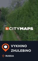 City Maps Vykhino Zhulebino Russia