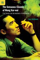 The Sensuous Cinema of Wong Kar wai
