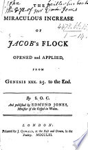 The Miraculous Increase of Jacob s Flock Opened and Applied  from Genesis XXX  25  to the End  By S  O  C  and Published by Edmund Jones Book PDF