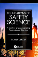 link to Foundations of safety science : a century of understanding accidents and disasters in the TCC library catalog