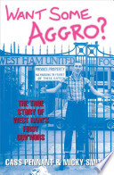 Want Some Aggro?  : The True Story of West Ham's First Guv'nors