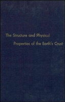 The Structure and Physical Properties of the Earth s Crust