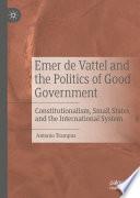Emer De Vattel And The Politics Of Good Government