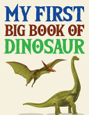 My First Big Book Of Dinosaur