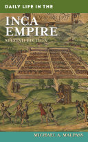 Daily Life in the Inca Empire  2nd Edition