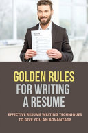 Golden Rules For Writing A Resume