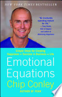 """Emotional Equations: Simple Truths for Creating Happiness + Success"" by Chip Conley"
