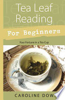 Tea Leaf Reading For Beginnners