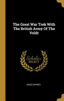 The Great War Trek With The British Army Of The Veldt