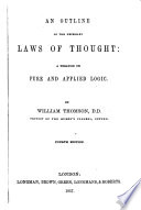 An Outline Of The Necessary Laws Of Thought A Treatise On Pure And Applied Logic Second Edition Much Enlarged