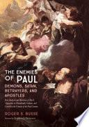 The Enemies of Paul  Demons  Satan  Betrayers  and Apostles