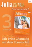 Julia Extra Band 368 - Titel 3: Mit Prinz Charming auf dem Traumschiff