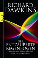 Der entzauberte Regenbogen: Wissenschaft, Aberglaube und die Kraft ...