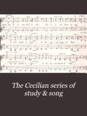 The Cecilian Series of Study & Song