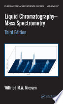 """Liquid Chromatography-Mass Spectrometry"" by Wilfried M.A. Niessen"