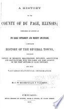 A History of the County of Du Page  Illinois