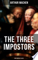 THE THREE IMPOSTORS  Dark Fantasy Classic