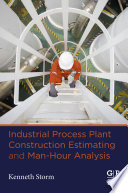 Industrial Process Plant Construction Estimating and Man Hour Analysis